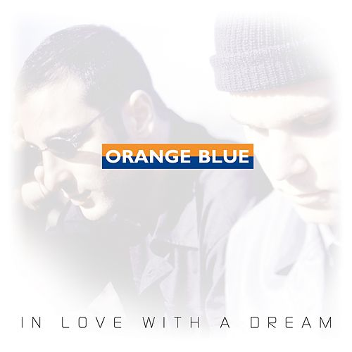 In Love With A Dream von Orange Blue