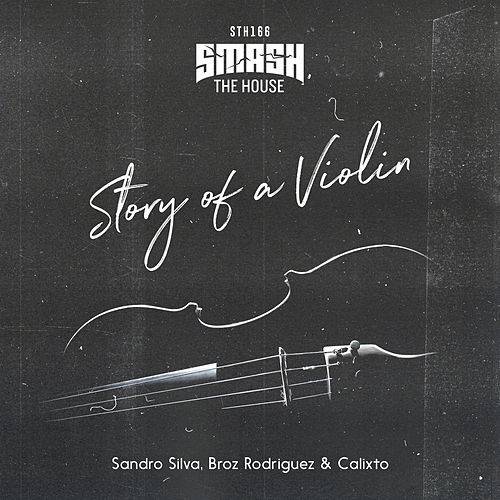 Story Of A Violin (Extended Mix) von Sandro Silva
