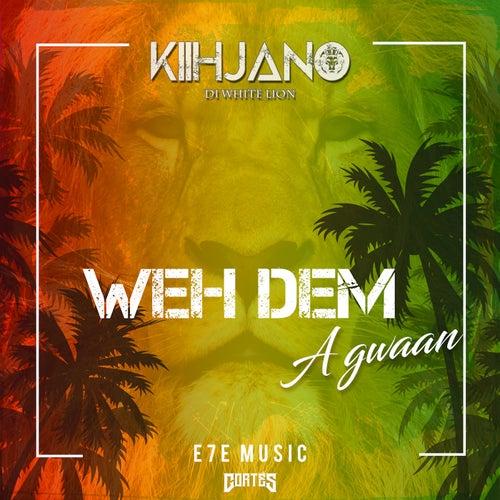 Weh Dem A Gwaan by Kiihjano