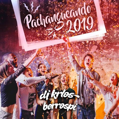 Pachangueando 2019 de DJ Krlos Berrospi