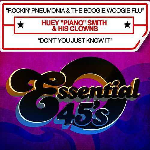 Rockin' Pneumonia & The Boogie Woogie Flu / Don't You Just Know It - Single by Huey 'Piano' Smith