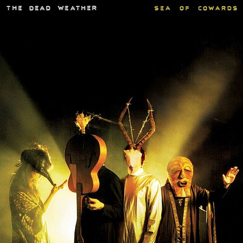 Sea Of Cowards von The Dead Weather
