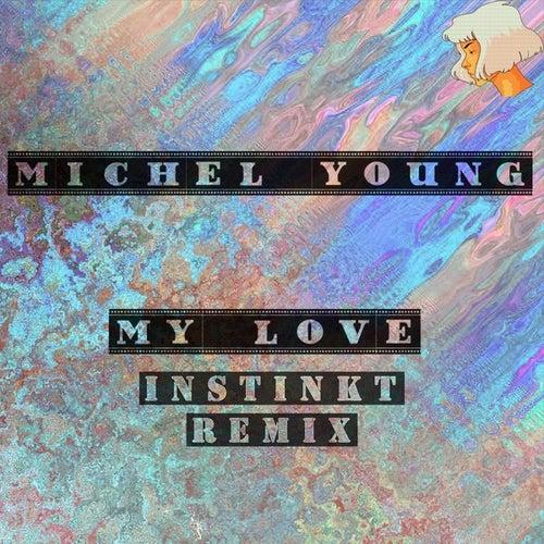 My Love (Instinkt Remix) de Michel Young