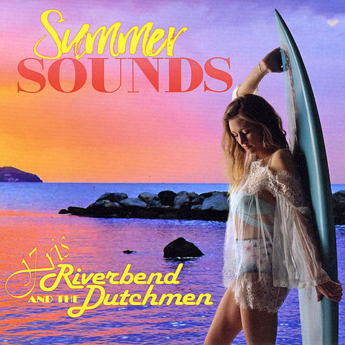 Summer Sounds by Kris and the Riverbend Dutchmen