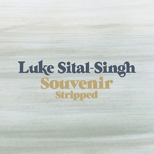 Souvenir (Stripped) by Luke Sital-Singh