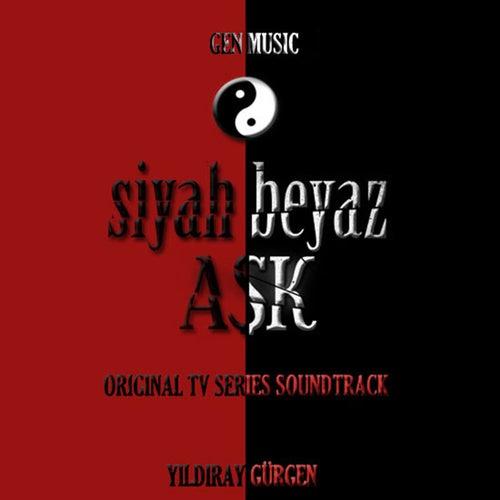 Siyah Beyaz Aşk (Original Tv Series Soundtrack) von Yıldıray Gürgen
