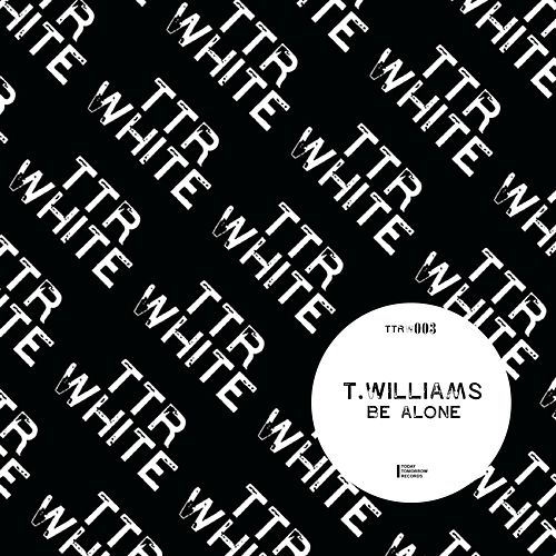 Be Alone de T. Williams