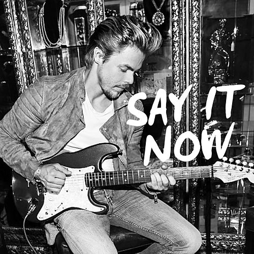 Say It Now by Derek Hough