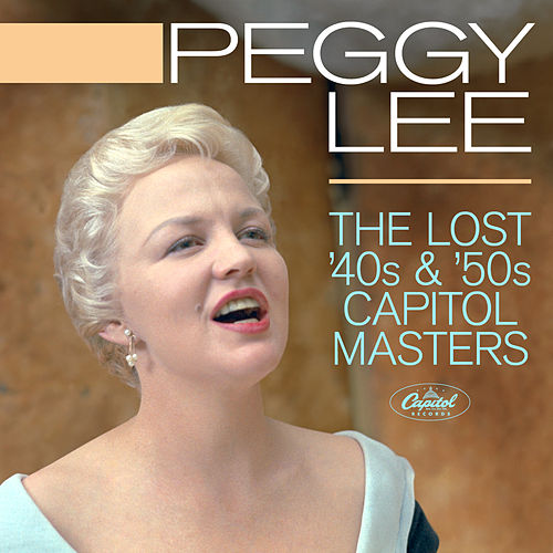 The Lost 40s & '50s Capitol Masters de Peggy Lee