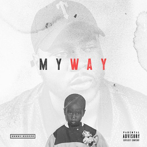 My Way by Daboi Sleeze