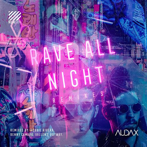 Rave All Night (Remixes) by AUDAX