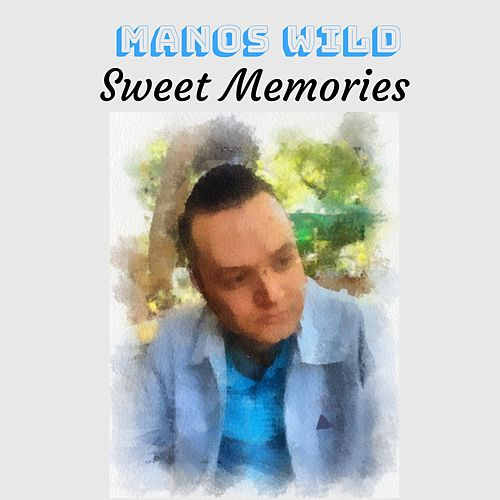 Sweet Memories by Manos Wild