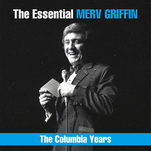 The Essential Merv Griffin - The Columbia Years de Various Artists