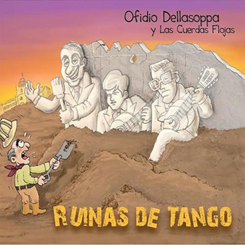 Ruinas de Tango van Ofidio Dellasoppa y las cuerdas flojas