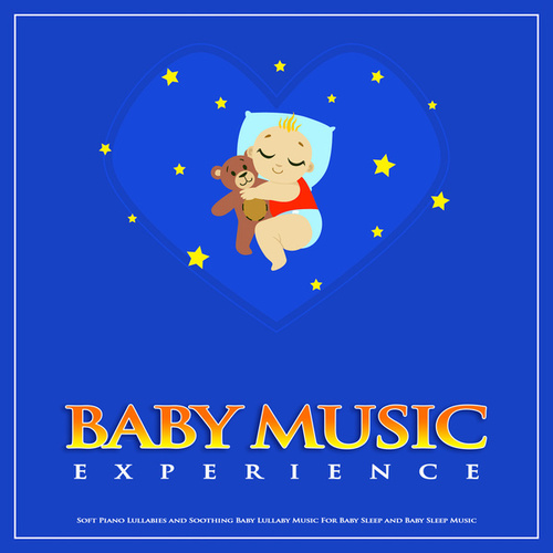 Baby Music Experience: Soft Piano Lullabies and Soothing Baby Lullaby Music For Baby Sleep and Baby Sleep Music by Einstein Baby Lullaby Academy