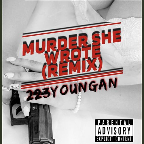 Murder She Wrote (Remix) van 223youngan