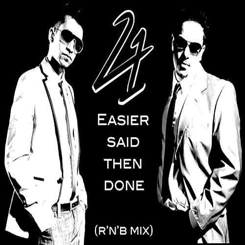 Easier Said Then Done (R'n'B Mix) by 241