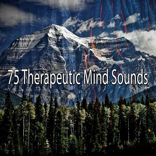 75 Therapeutic Mind Sounds by Lullabies for Deep Meditation