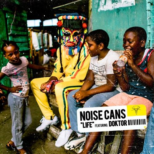 Life von Noise Cans