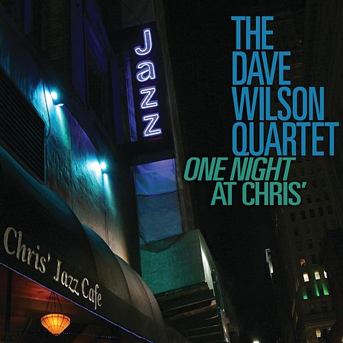 One Night at Chris' by Dave Wilson Quartet