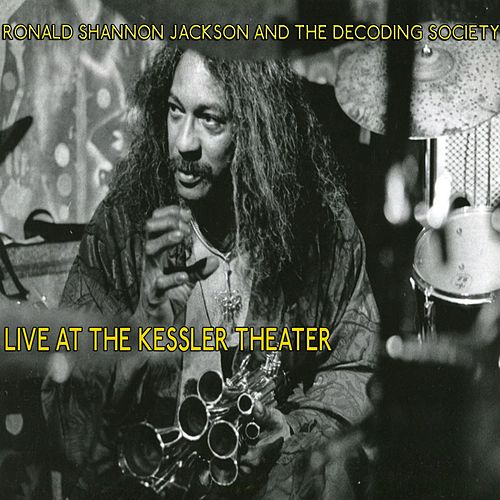 Ronald Shannon Jackson and the Decoding Society Live at the Kessler Theater by Ronald Shannon Jackson