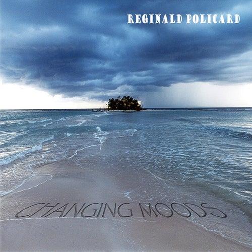Changing Moods by Reginald Policard