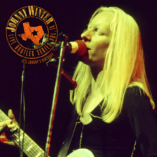 Live Bootleg Volume 14 - It's Johnny's Birthday (Original Recordings Remastered) by Johnny Winter