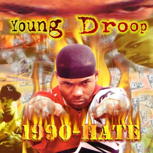 1990 - Hate von Young Droop