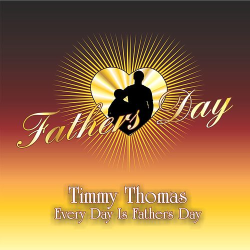 Every Day Is Fathers Day de Timmy Thomas