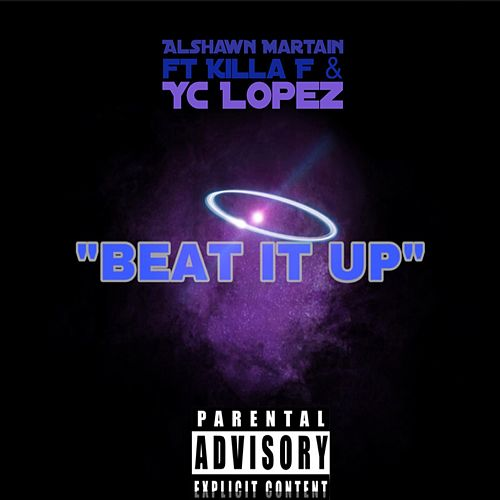 Beat It Up by Alshawn Martin