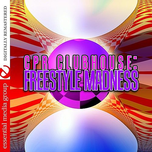 CPR Clubhouse: Freestyle Madness (Digitally Remastered) by Various Artists