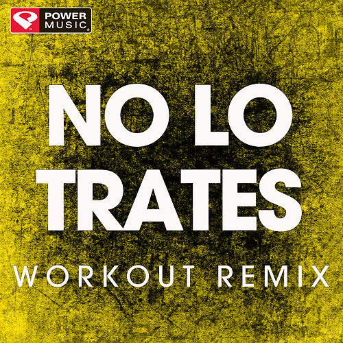 No Lo Trates - Single by Power Music Workout