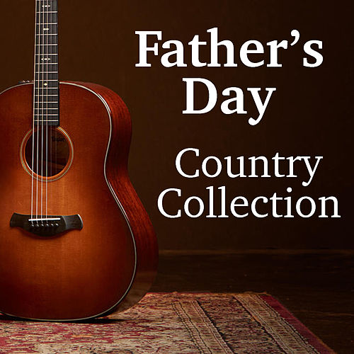 Father's Day Country Collection by Various Artists