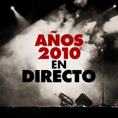 Años 2010 en directo (Live) de Various Artists