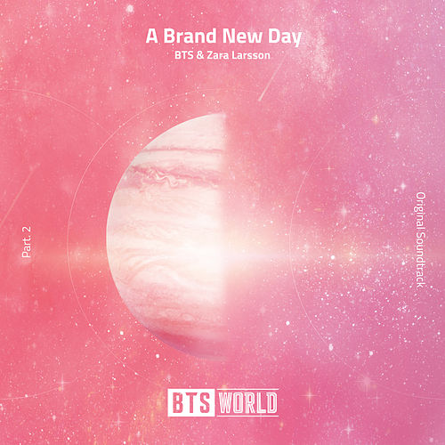 A Brand New Day (BTS World Original Soundtrack) [Pt. 2] by BTS & Zara Larsson