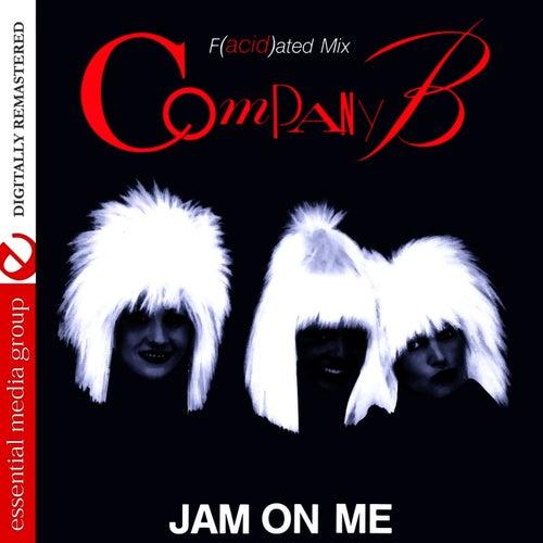 Jam On Me - F(acid)ated Mix (Digitally Remastered) - Single de Company B