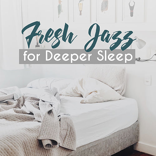 Fresh Jazz for Deeper Sleep – Ambient Music for Relaxation, Rest, Sleep, Jazz Vibrations to Calm Down, Instrumental Jazz Music Ambient by Relaxing Instrumental Music
