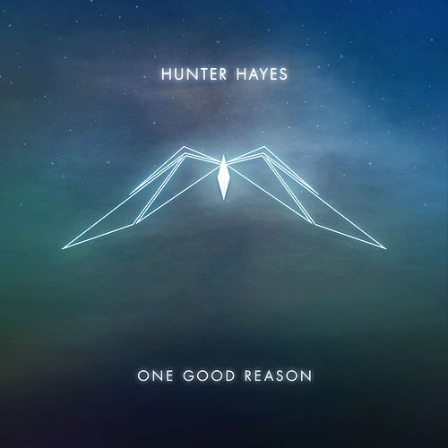 One Good Reason by Hunter Hayes