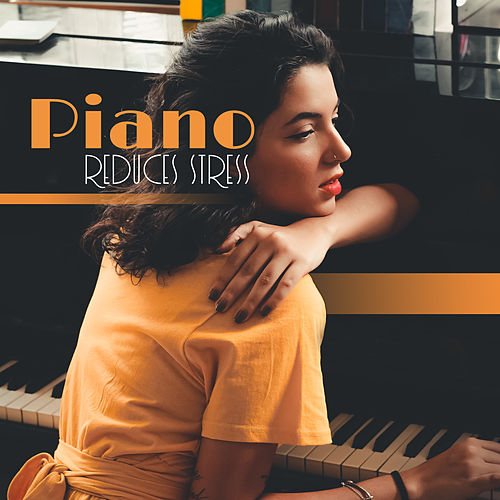 Piano Reduces Stress: Instrumental Jazz for Relaxation, Sleep, Restaurant, Fresh Smooth Jazz, Evening Jazz Relaxation, Piano Music to Calm Down by Piano Love Songs