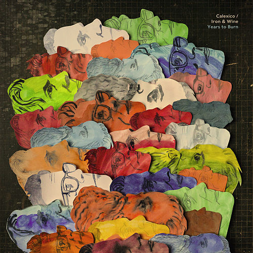Years to Burn by Iron & Wine / Calexico