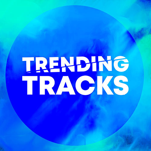 Trending Tracks by Various Artists