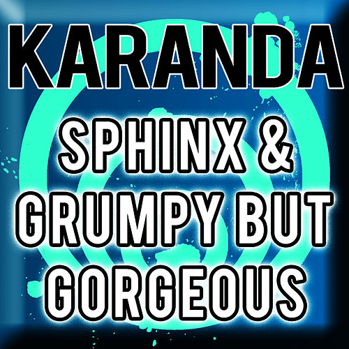 Sphinx & Grumpy But Gorgeous by Karanda