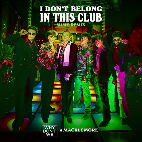 I Don't Belong In This Club (MIME Remix) by Why Don't We