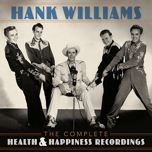 The Complete Health & Happiness Recordings van Hank Williams