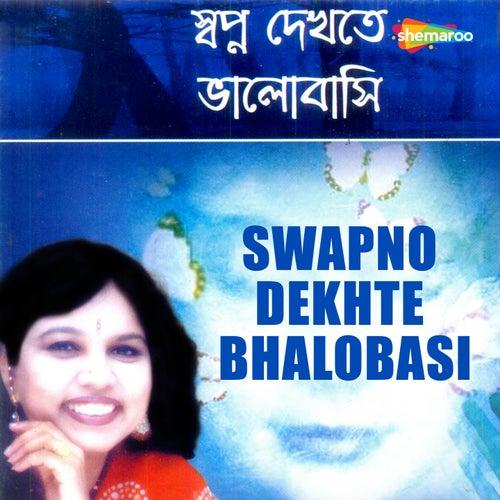 Swapno Dekhte Bhalobasi by Sadhana Sargam