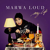 My Life by Marwa Loud
