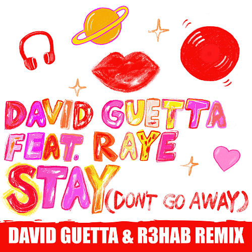 Stay (Don't Go Away) [feat. Raye] (David Guetta & R3hab Remix) von David Guetta