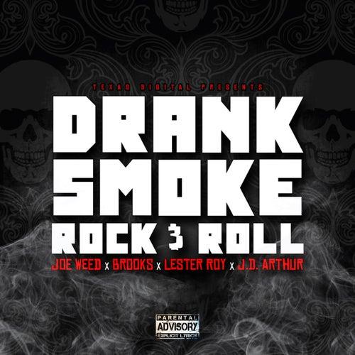 Drank, Smoke, Rock & Roll by Joe Weed