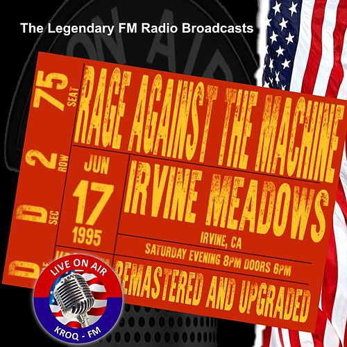 Legendary FM Broadcasts - Irvine Meadows, Irvine CA 17 June 1995 de Rage Against The Machine