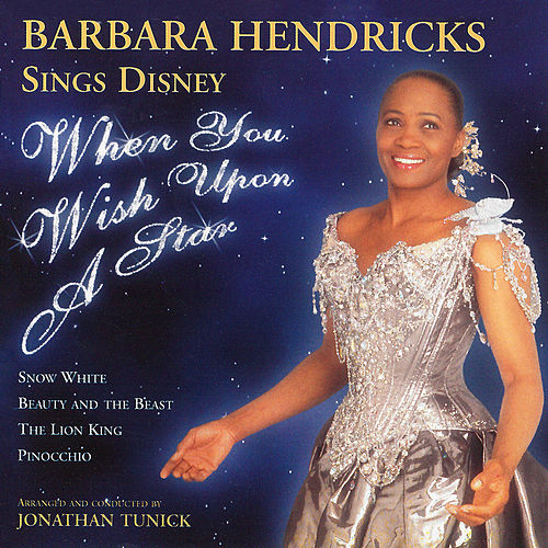 When You Wish Upon a Star: Barbara Hendricks Sings Disney by Barbara Hendricks